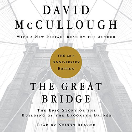 The Great Bridge The Epic Story of the Building of the Brooklyn Bridge Audiobook