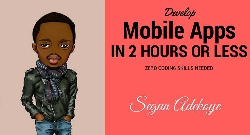Design and Launch a Mobile App for Your Business in 2 hours or less Zero coding required