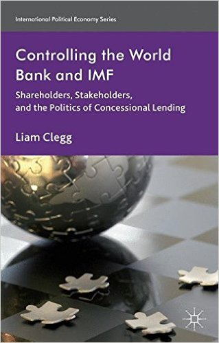 : Controlling the World Bank and Imf Shareholders Stakeholders and the Politics of Concessional Lending