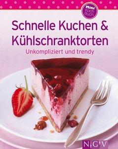 : Schnelle Kuchen und Kuehlschranktorten Unsere 100 besten Rezepte in einem Backbuch
