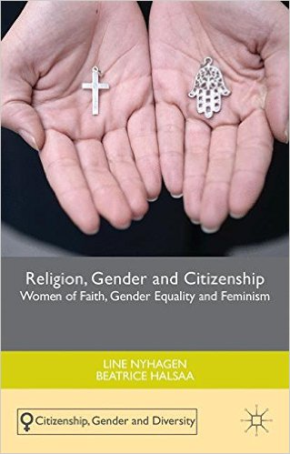 Religion Gender and Citizenship Women of Faith Gender Equality and Feminism