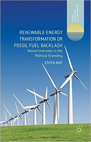 Renewable Energy Transformation or Fossil Fuel Backlash Vested Interests in the Political Economy