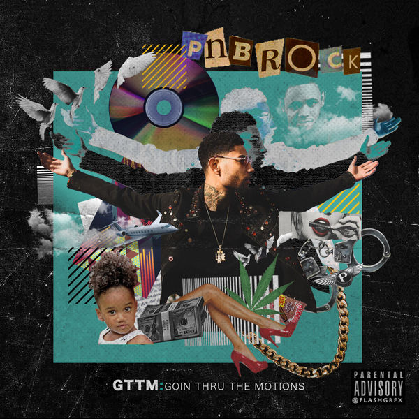 PnB Rock - GTTM: Goin Thru the Motions (2017)
