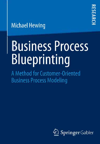 : Business Process Blueprinting A Method for Customer Oriented Business Process Modeling