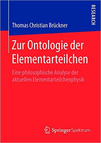 Cover: Zur Ontologie der Elementarteilchen Eine philosophische Analyse der aktuellen Elementarteilchenphysik German Edition