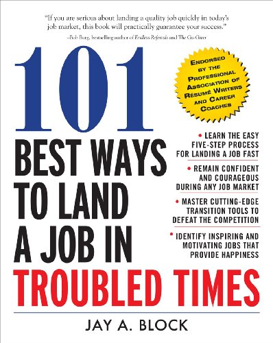 : 101 Best Ways to Land a Job in Troubled Times