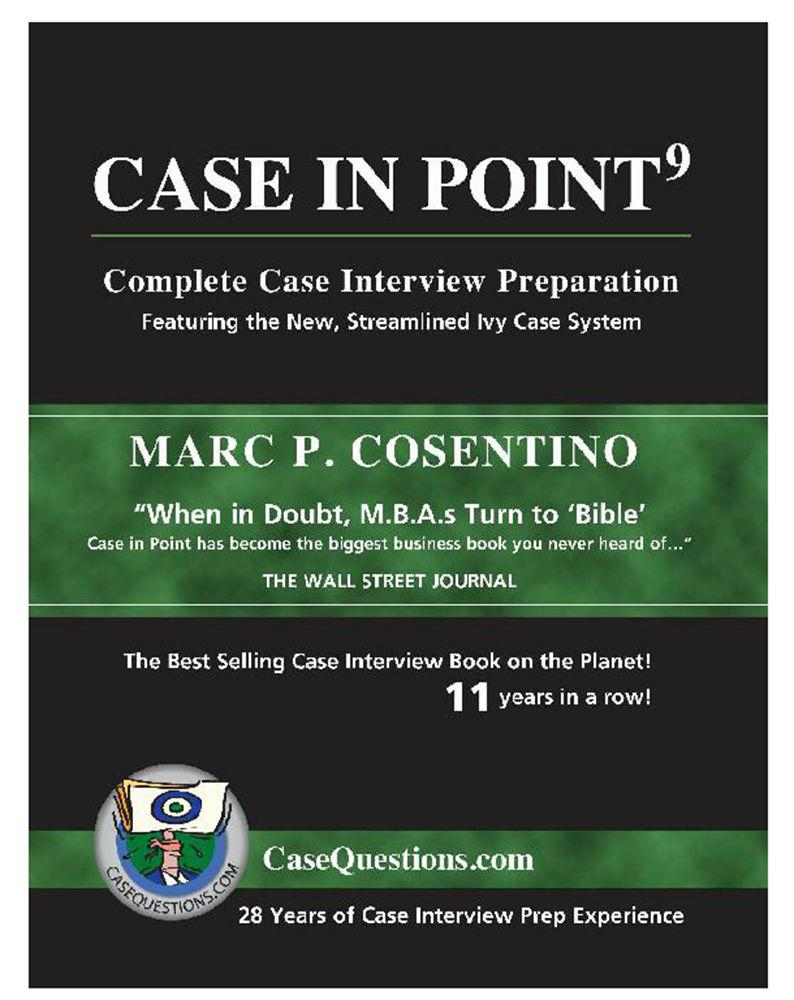 : Case in Point 9 Complete Case Interview Preparation 9 edition