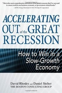 : Accelerating out of the Great Recession How to Win in a Slow Growth Economy