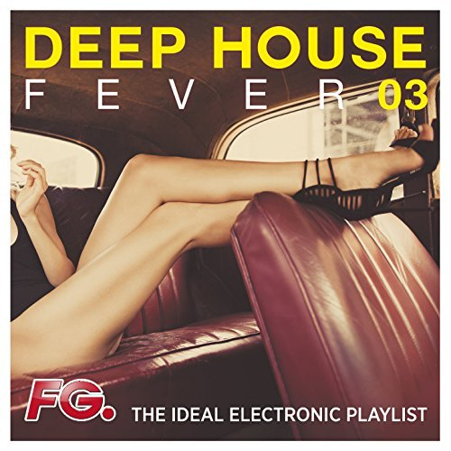 Deep House Fever 03 (2017)