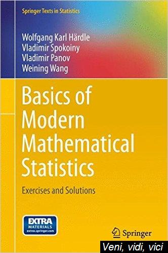 Basics of Modern Mathematical Statistics Exercises and Solutions