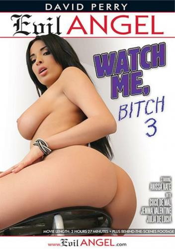 Watch Me Bitch 3 1080P Cover