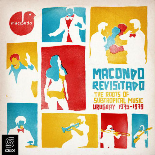 Macondo Revisitado: The Roots Of Subtropical Music Uruguay 1975-1979 (2017)