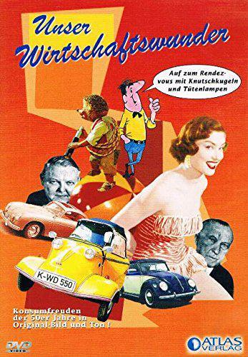 Unser Wirtschaftswunder Konsumfreuden der 50er Jahre in Original Bild und Ton 2004 German mp3 fs DVDRiP x264 Veritas