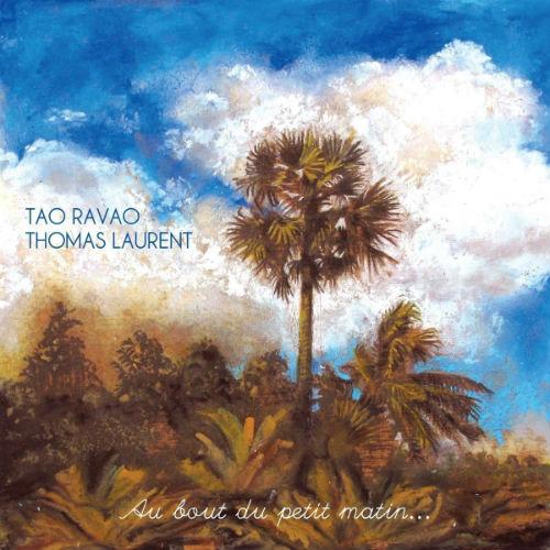 Tao Ravao, Thomas Laurent Au Bout Du Petit Matin (2016)