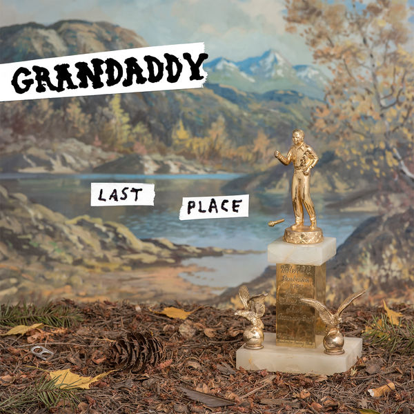 Grandaddy - Last Place (2017)
