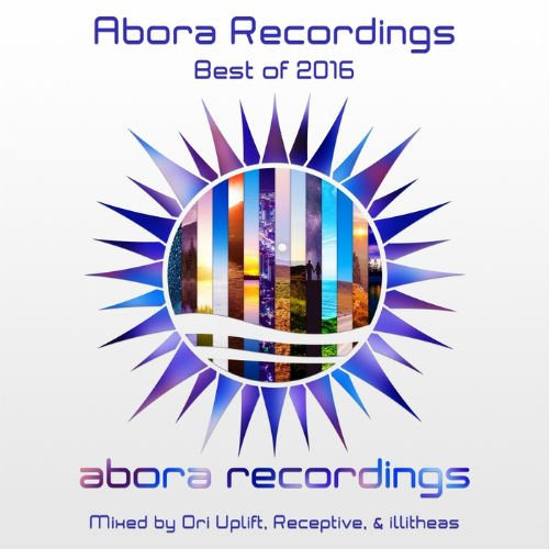 Abora Recordings Best Of 2016 (By Ori Uplift, Receptive And Illitheas) (2017)