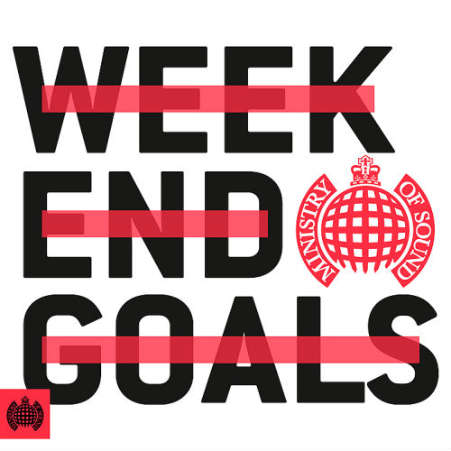Ministry Of Sound: Weekend Goals (2017)