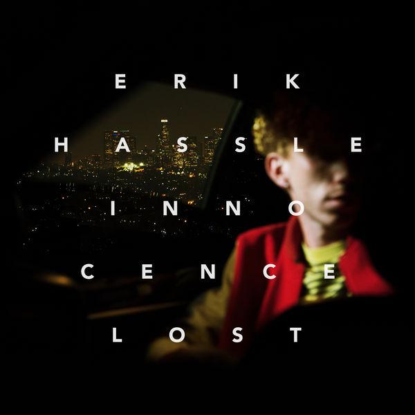 Erik Hassle - Innocence Lost (2017)
