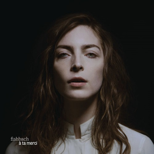 Fishbach - A Ta Merci (2017)