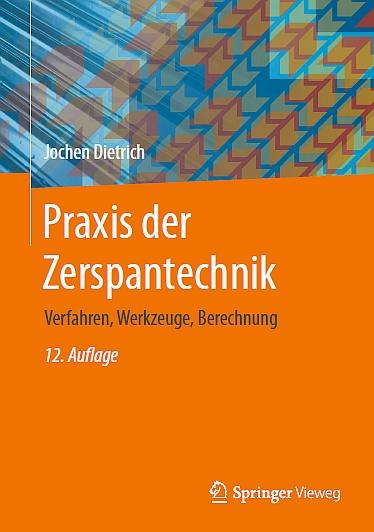 Praxis der Zerspantechnik - Verfahren, Werkzeuge, Berechnung