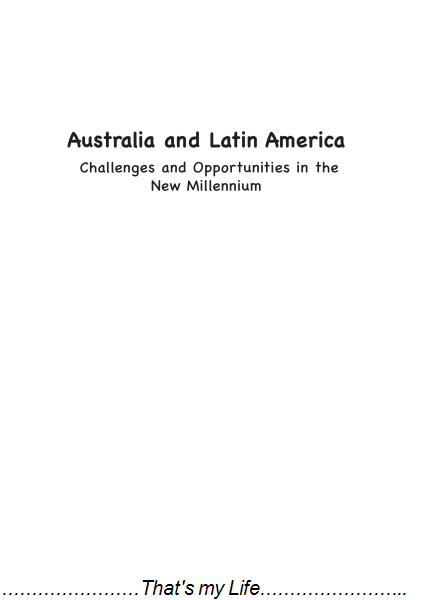 Australia and Latin America Challenges and Opportunities in the New Millenn