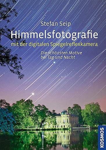 Himmelsfotografie mit der digitalen Spiegelreflexkamera - Die schönsten Motive bei Tag und Nacht