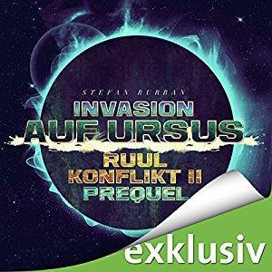 Stefan Burban Der Ruul Konflikt Prequel 2 Invasion auf Ursus ungekuerzt