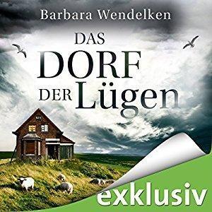 Barbara Wendelken Das Dorf der Luegen ungekuerzt