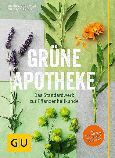 Grüne Apotheke - Mit wissenschaftlich abgesicherten Empfehlungen