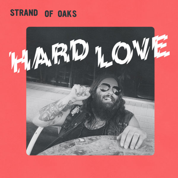 Strand of Oaks - Hard Love (2017)
