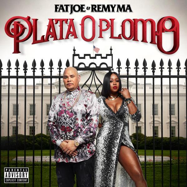 Fat Joe & Remy Ma - Plata O Plomo (2017)
