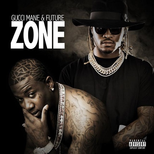 Gucci Mane & Future - Zone (2017)