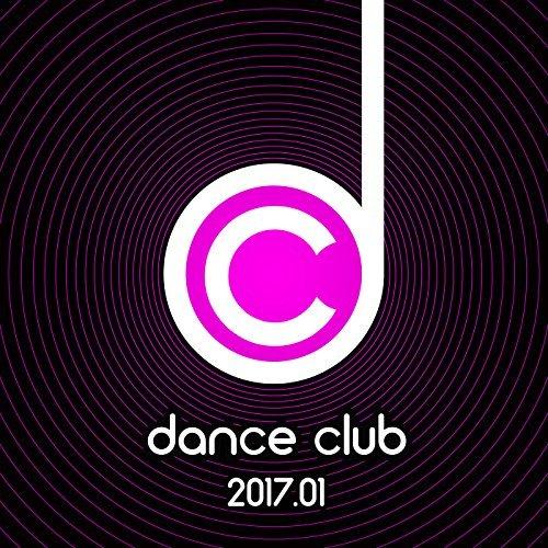 Dance Club 2017.01 (2017)
