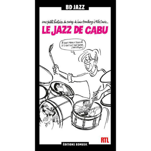 RTL and BD Music Present Le Jazz de Cabu (2017)