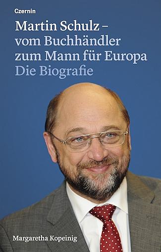 Martin Schulz - vom Buchhändler zum Mann für Europa - Die Biografie