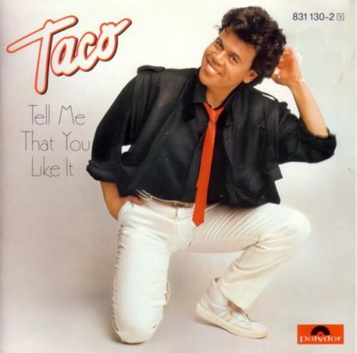 Taco.Tell.Me.That.You.Like.It.1986.FLAC