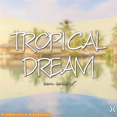 Tropical.Dream.Born.To.Relax.2017