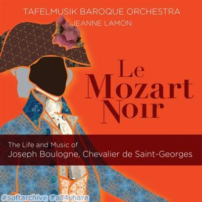 Tafelmusik.Baroque.Orchestra.and.Jeanne.Lamon.Le.Mozart.noir.The.Life.and.Music.of.Joseph.Boulogne