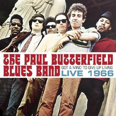 The.Paul.Butterfield.Blues.Band.Got.A.Mind.To.Give.Up.Living.Live.1966.2016.Lossless