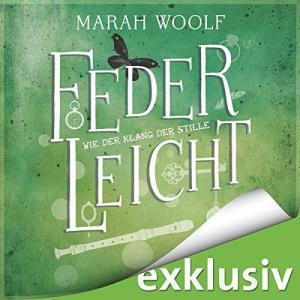Marah Woolf Feder Leicht Saga Band 03 Wie der Klang der Stille ungekuerzt