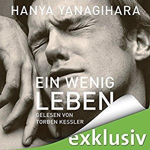 Hanya Yanagihara Ein wenig Leben ungekuerzt