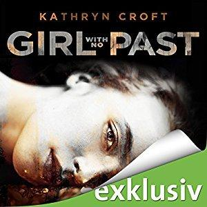Kathryn Croft Girl With No Past ungekuerzt