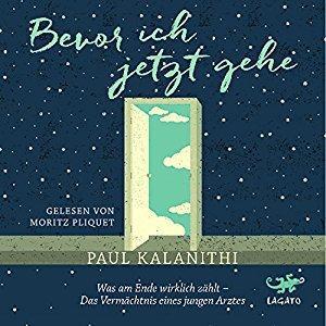 Paul Kalanithi Bevor ich jetzt gehe