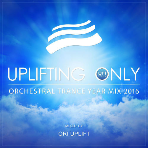 Uplifting Only/Orchestral Trance Year Mix 2016 (Mixed By Ori Uplift) (2017)