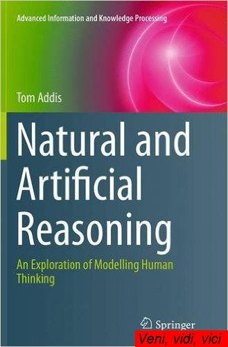 Natural and Artificial Reasoning An Exploration of Modelling Human Thinking
