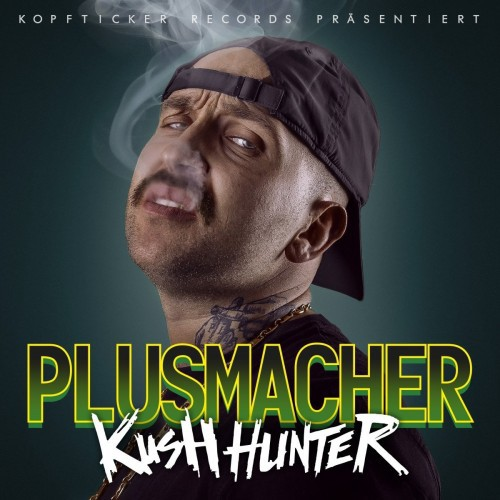 Plusmacher - Kush Hunter (Deluxe Edition) (2017)