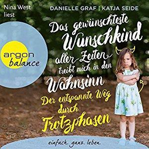 Danielle Graf and Katja Seide Das gewuenschteste Wunschkind aller Zeiten treibt mich in den Wahnsinn ungekuerzt