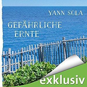 Yann Sola Gefaehrliche Ernte ungekuerzt