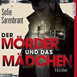 Sofie Sarenbrant Der Moerder und das Maedchen