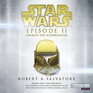 Robert A Salvatore Star Wars Episode 2 Angriff der Klonkrieger ungekuerzt